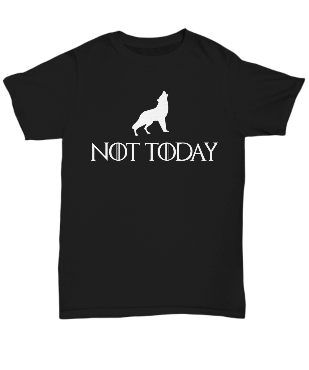 Arya Stark Not Today Wolf unisex shirt