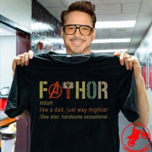 Avengers Fathor Like A Dad Just Way Mightier Shirt
