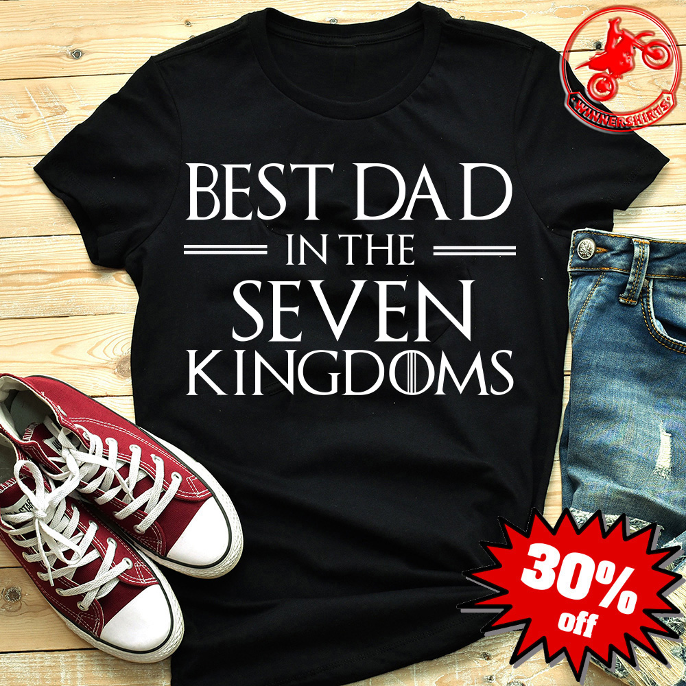 192d4d0e Best Dad In The Seven Kingdoms shirt, hoodie, lady shirt