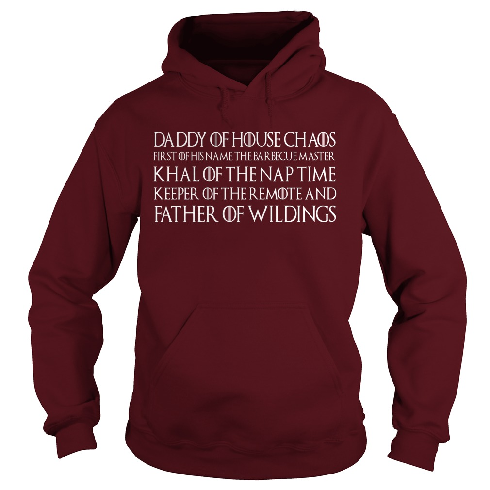 Daddy Of House Father Of Wildling King Remote hoodie