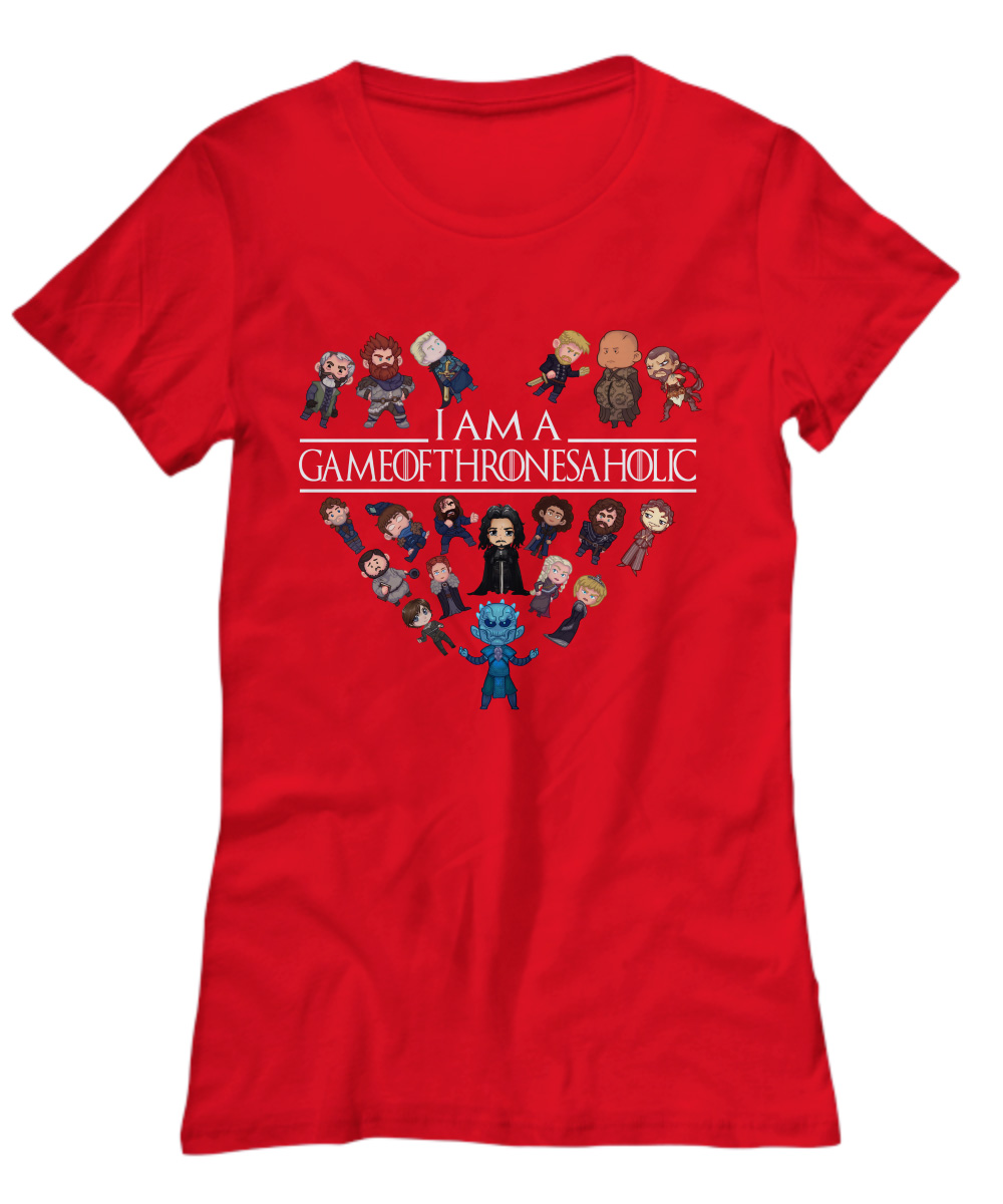 I Am A Game Of Thrones Aholic Lady Shirt