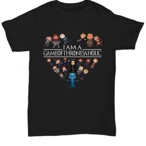 I Am A Game Of Thrones Aholic Unisex Shirt