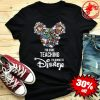 I'm Done Teaching I'm Going To Disney Characters Personalized Shirt