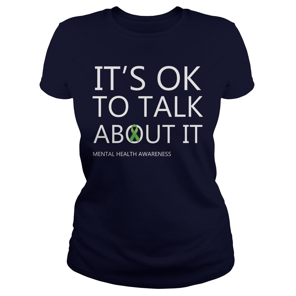 It's OK To Talk About It Mental Health Awareness Green Ribbon Lady Shirt