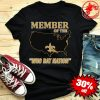 Member Of The New Orleans Saints Who Dat Nation Shirt