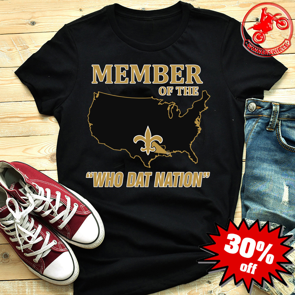 best service 0ec49 20c4c Member Of The New Orleans Saints Who Dat Nation shirt, hoodie, long sleeve