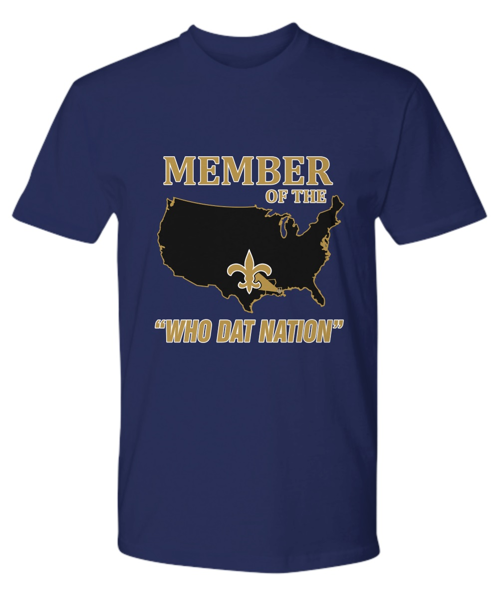 Member Of The New Orleans Saints Who Dat Nation premium shirt