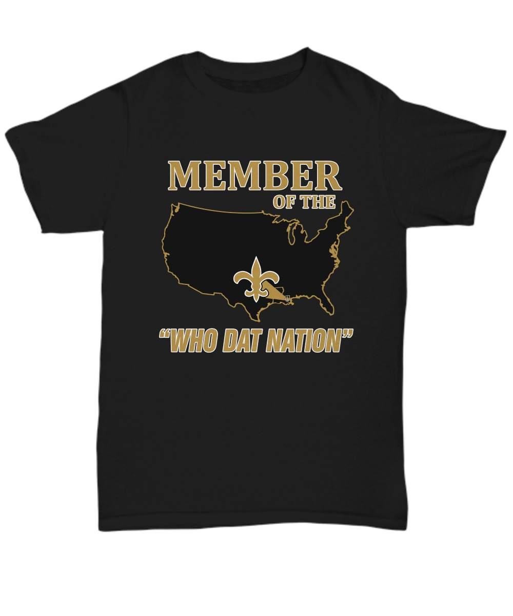Member Of The New Orleans Saints Who Dat Nation unisex shirt