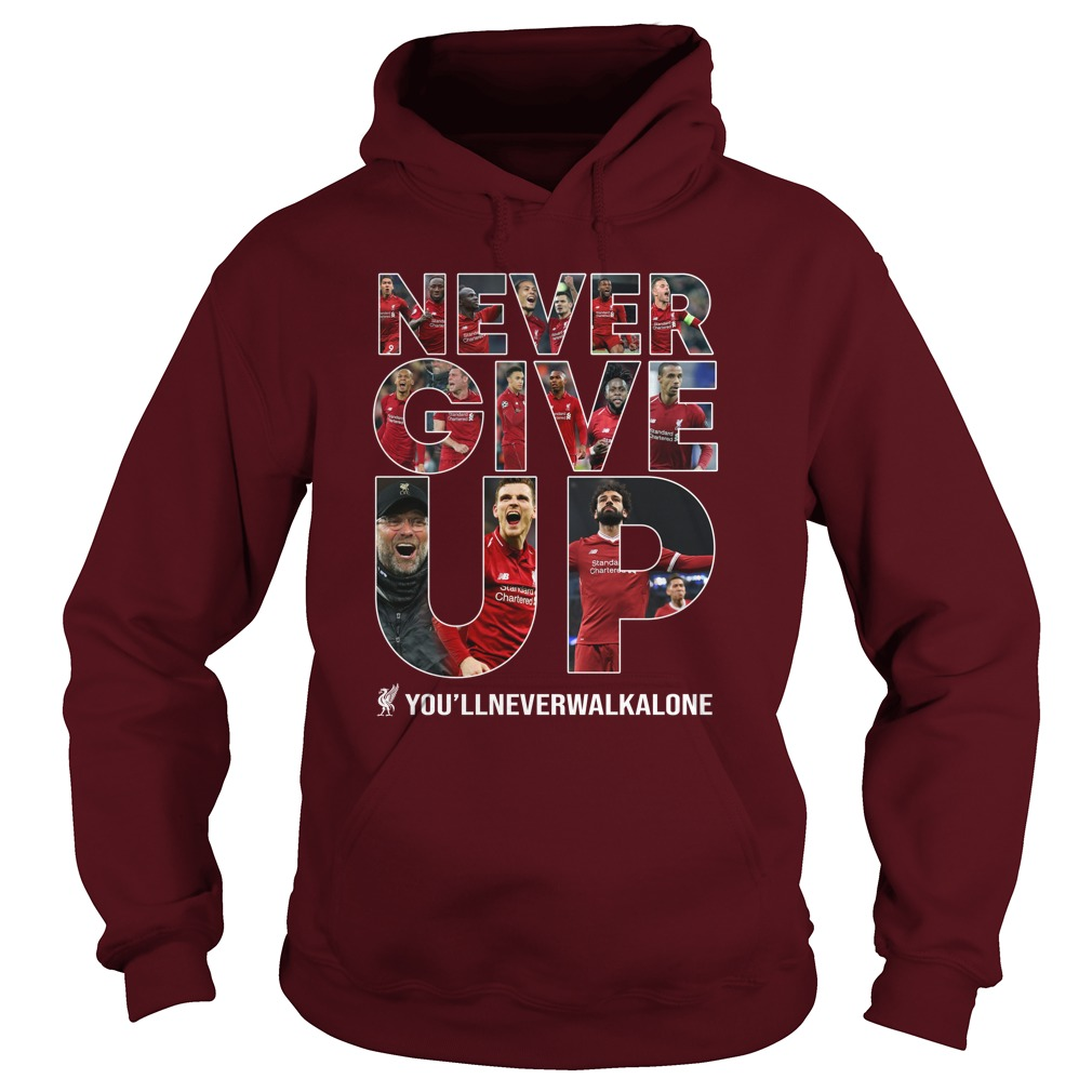 Never Give Up You'll Never Walk Alone hoodie