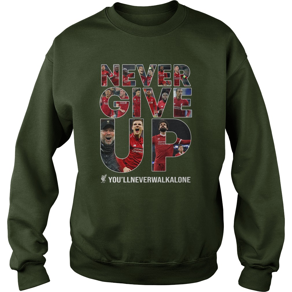 Never Give Up You'll Never Walk Alone sweatshirt