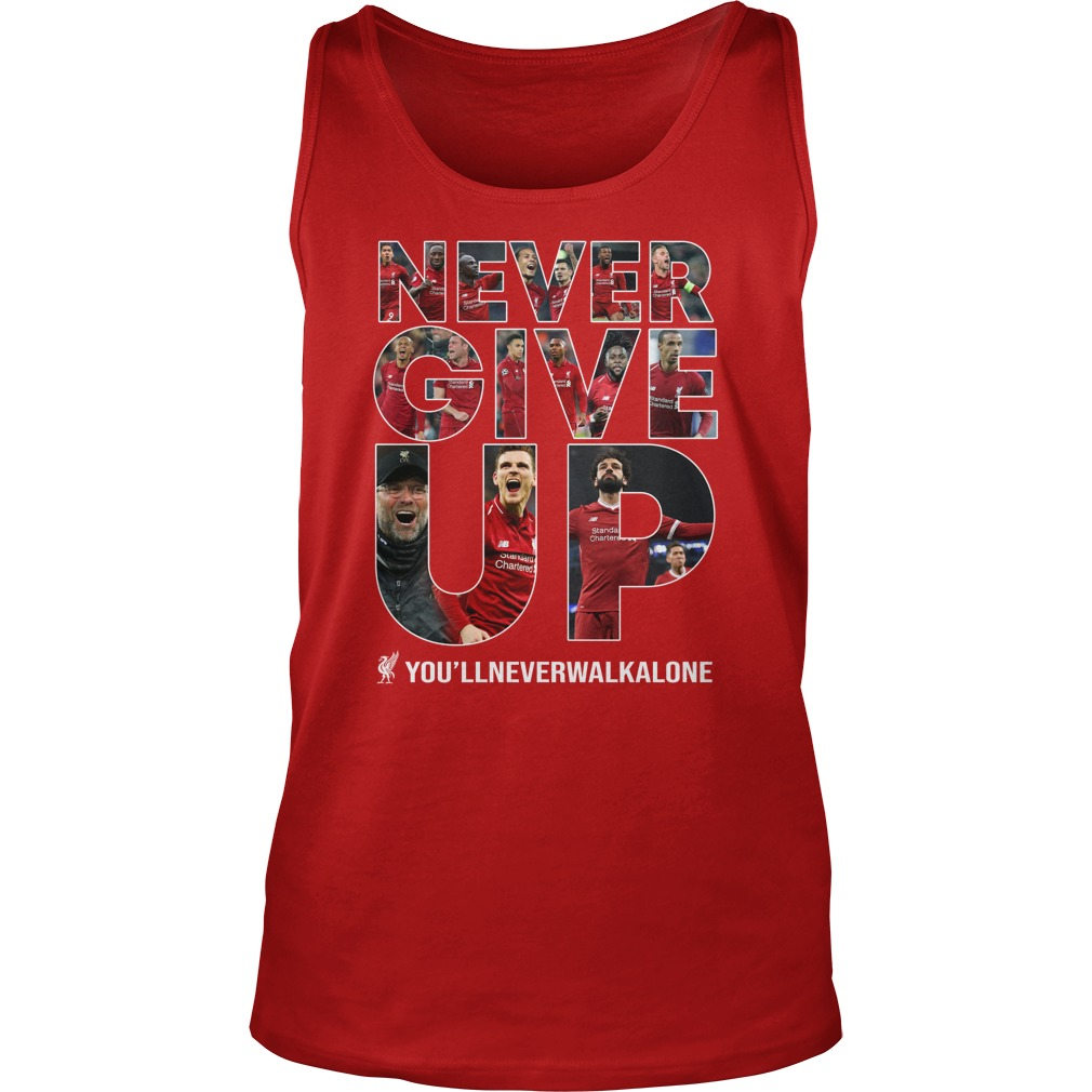 Never Give Up You'll Never Walk Alone tank top