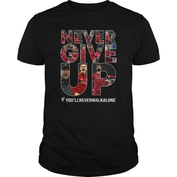 Never Give Up You'll Never Walk Alone unisex shirt