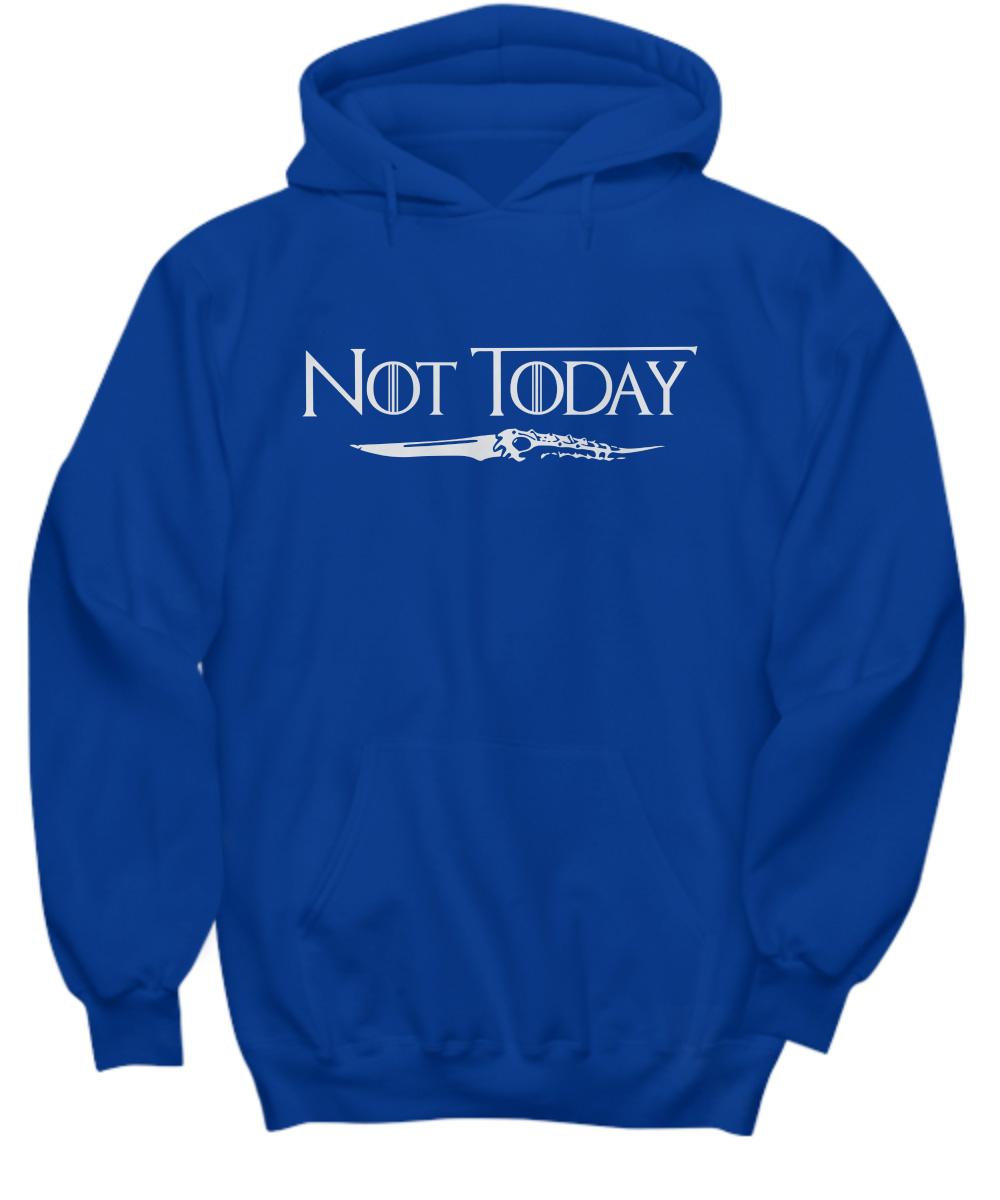Not Today Death Valyrian Dagger No One hoodie