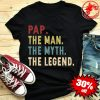Pap Man Myth Legend Gift Father's Day Shirt
