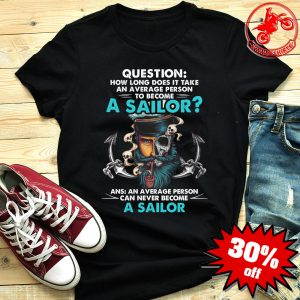 Question How Long Does It Take An Average Person To Become A Sailor Shirt