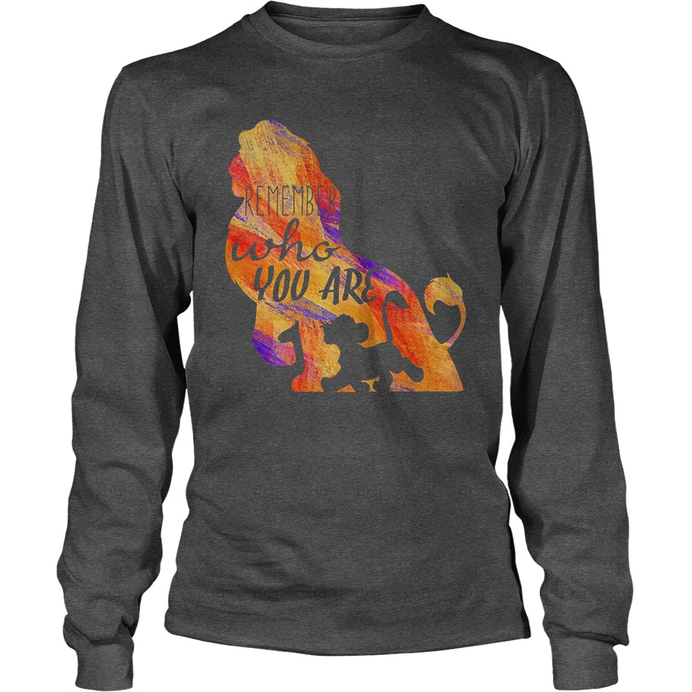 Remember Who You Are Simba The Lion King long sleeve