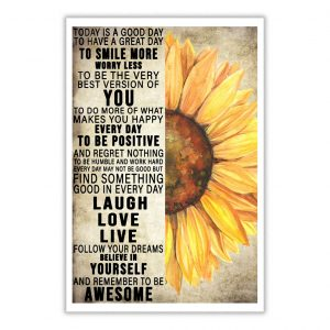 Sunflower today is a good day to have a great day to smile more worry less poster