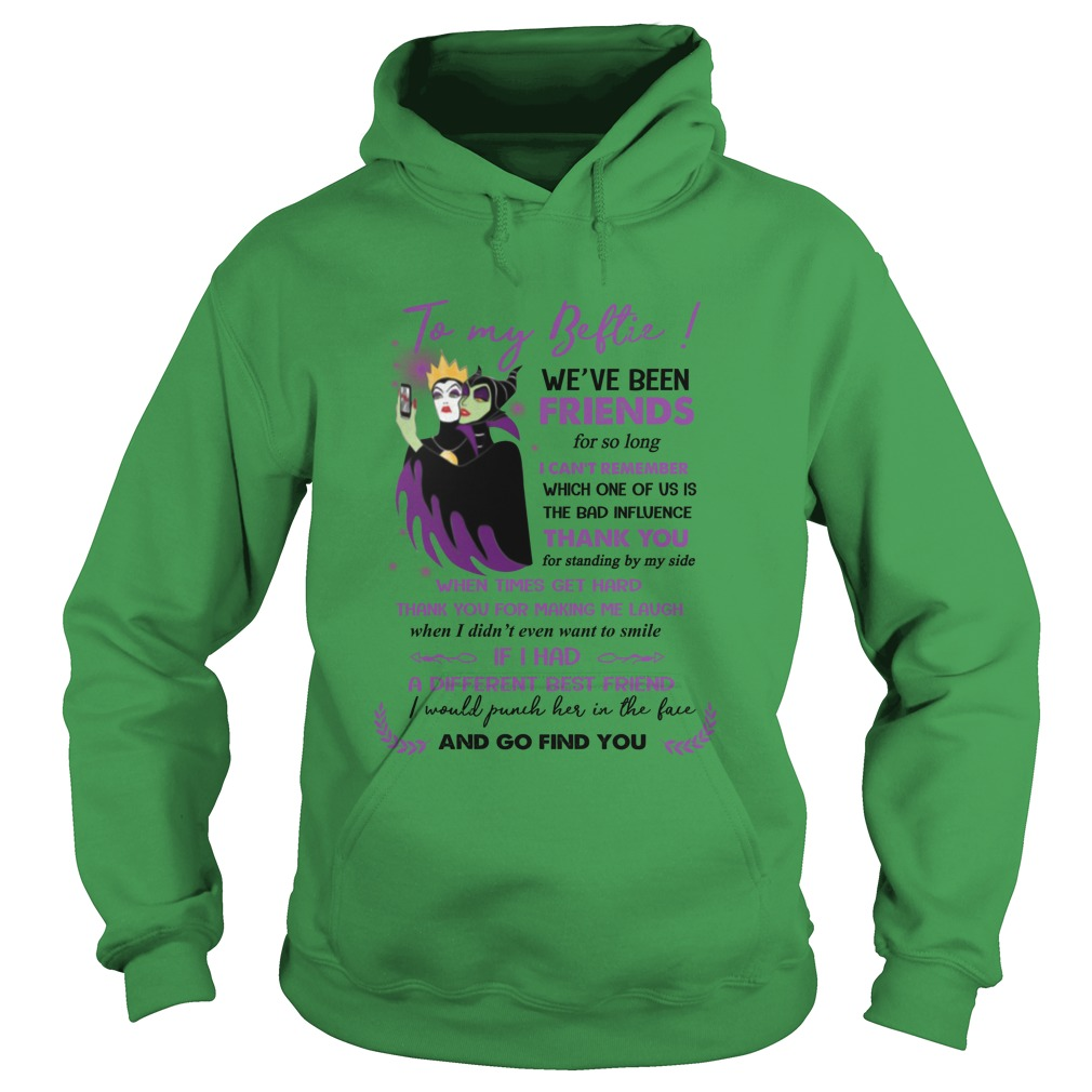 The Evil Queen and Maleficent to my bestie we've been friends for so long I can't remember hoodie
