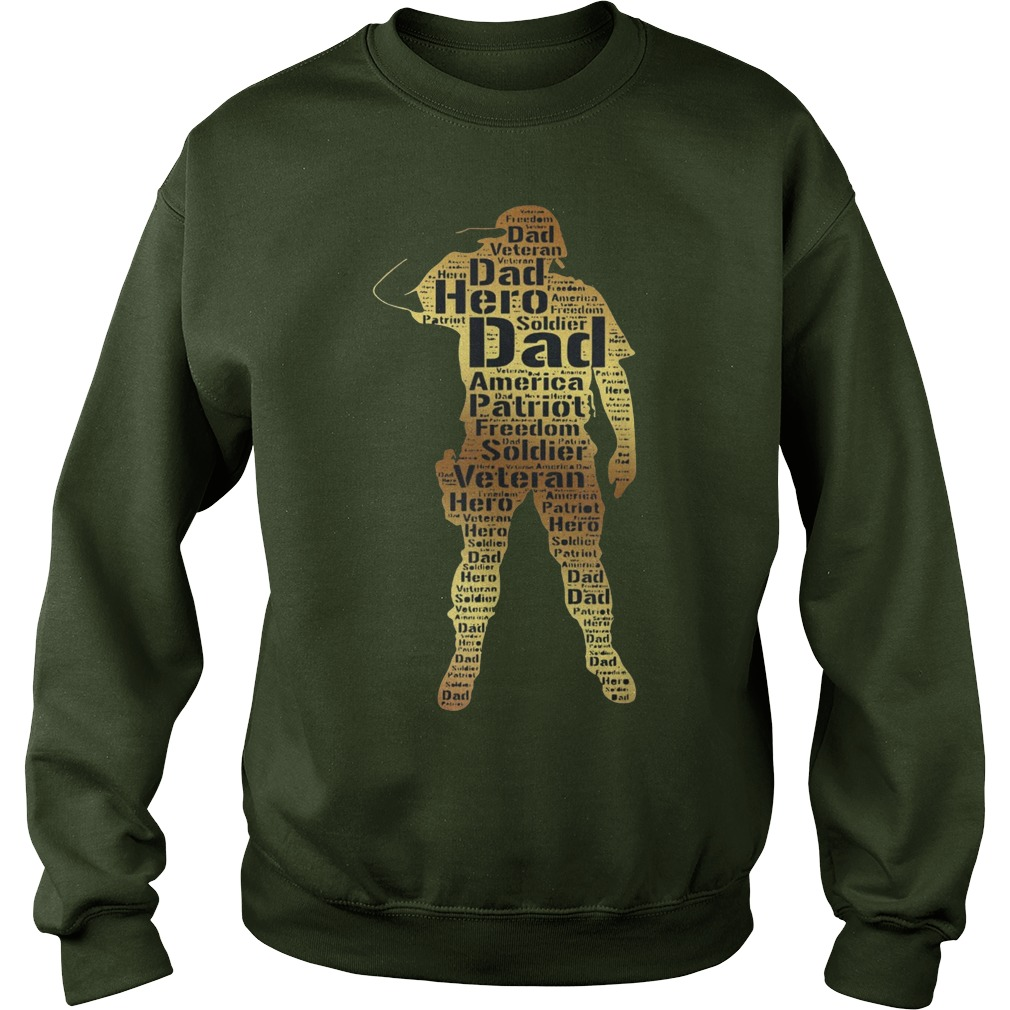 Veteran Dad My Dad is a Veteran and My Hero sweatshirt