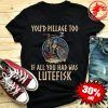 Viking You'd Pillage Too If All You Had Was Lutefisk Shirt