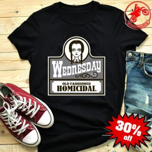 Wednesday Addams Old Fashioned Homicidal Shirt