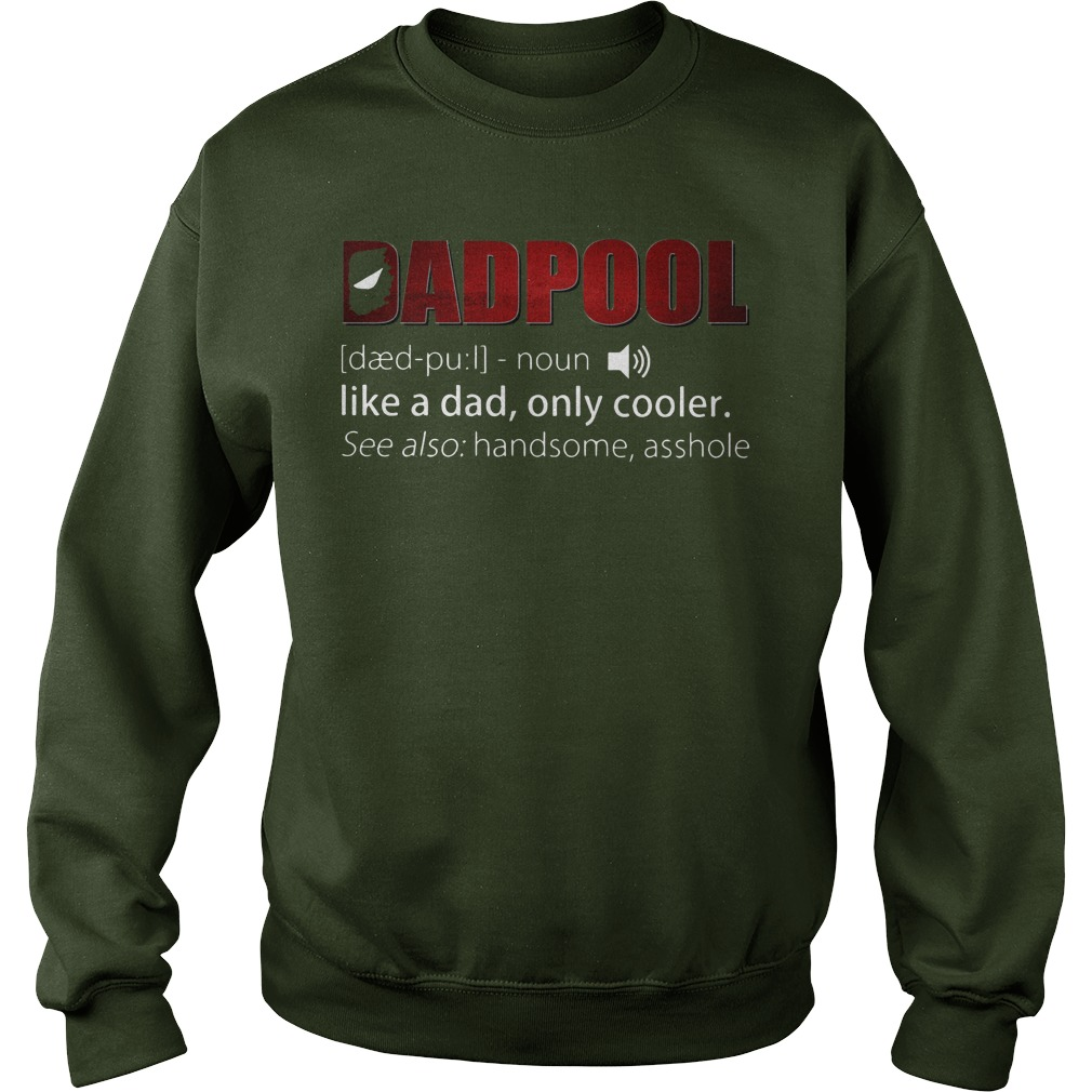 Dadpool Like A Dad Only Cooler Deadpool sweatshirt