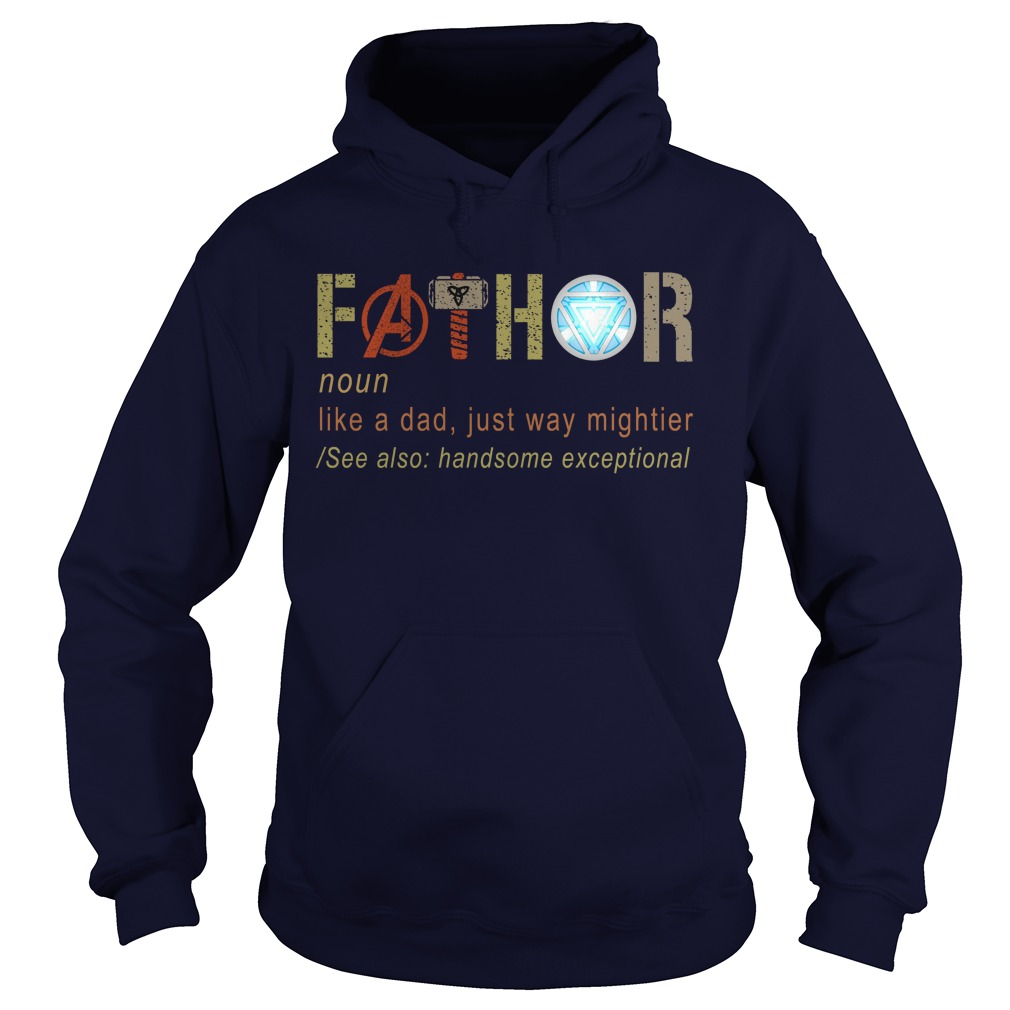 Father's Day Fathor Like A Dad Just Way Mightier Iron Man hoodie