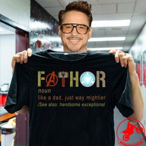 Father's Day Fathor Like A Dad Just Way Mightier Iron Man shirt