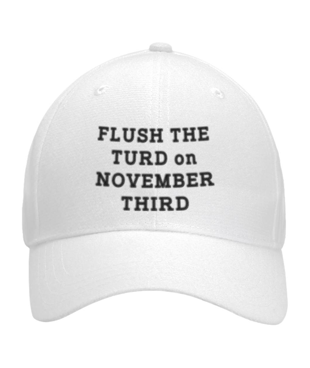 Flush The Turd on November Third White Hat