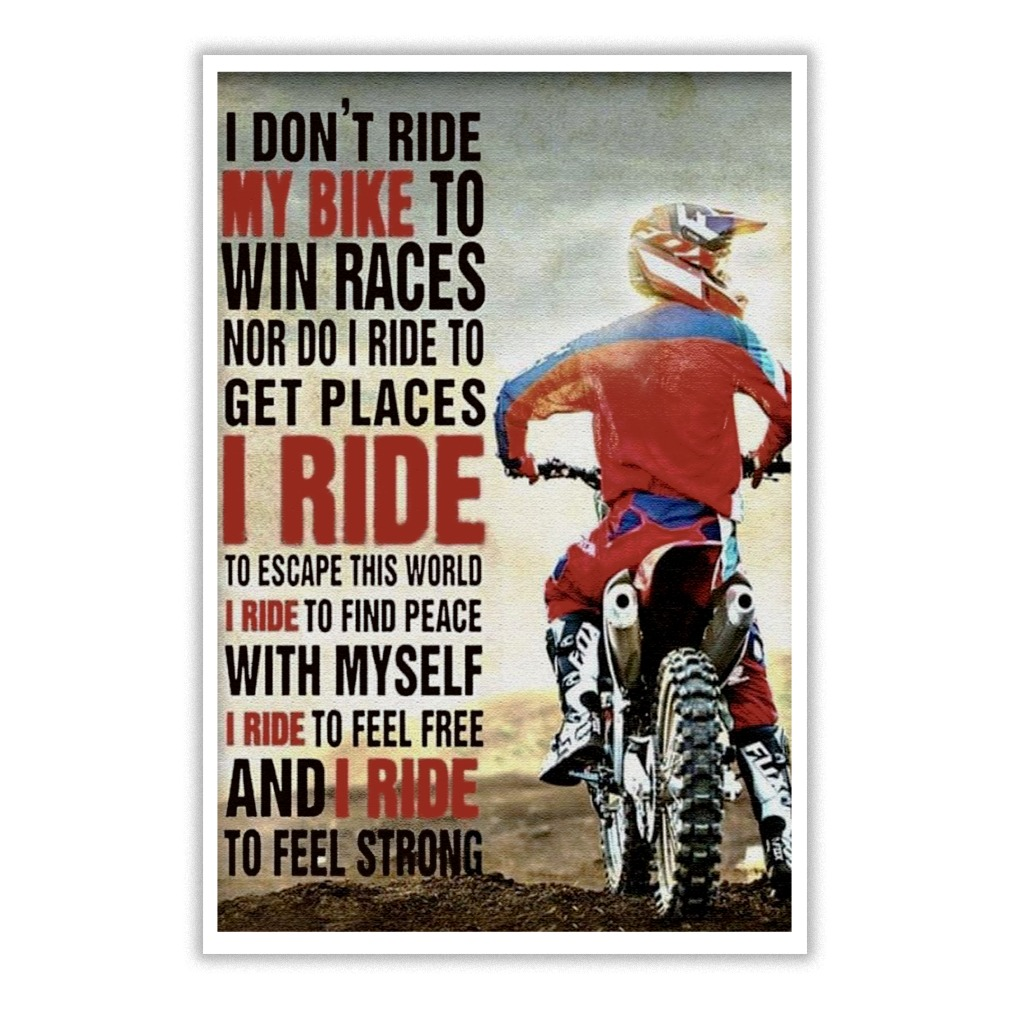 New I Don T Ride My Bike To Win Races Nor Do I Ride To Get Places