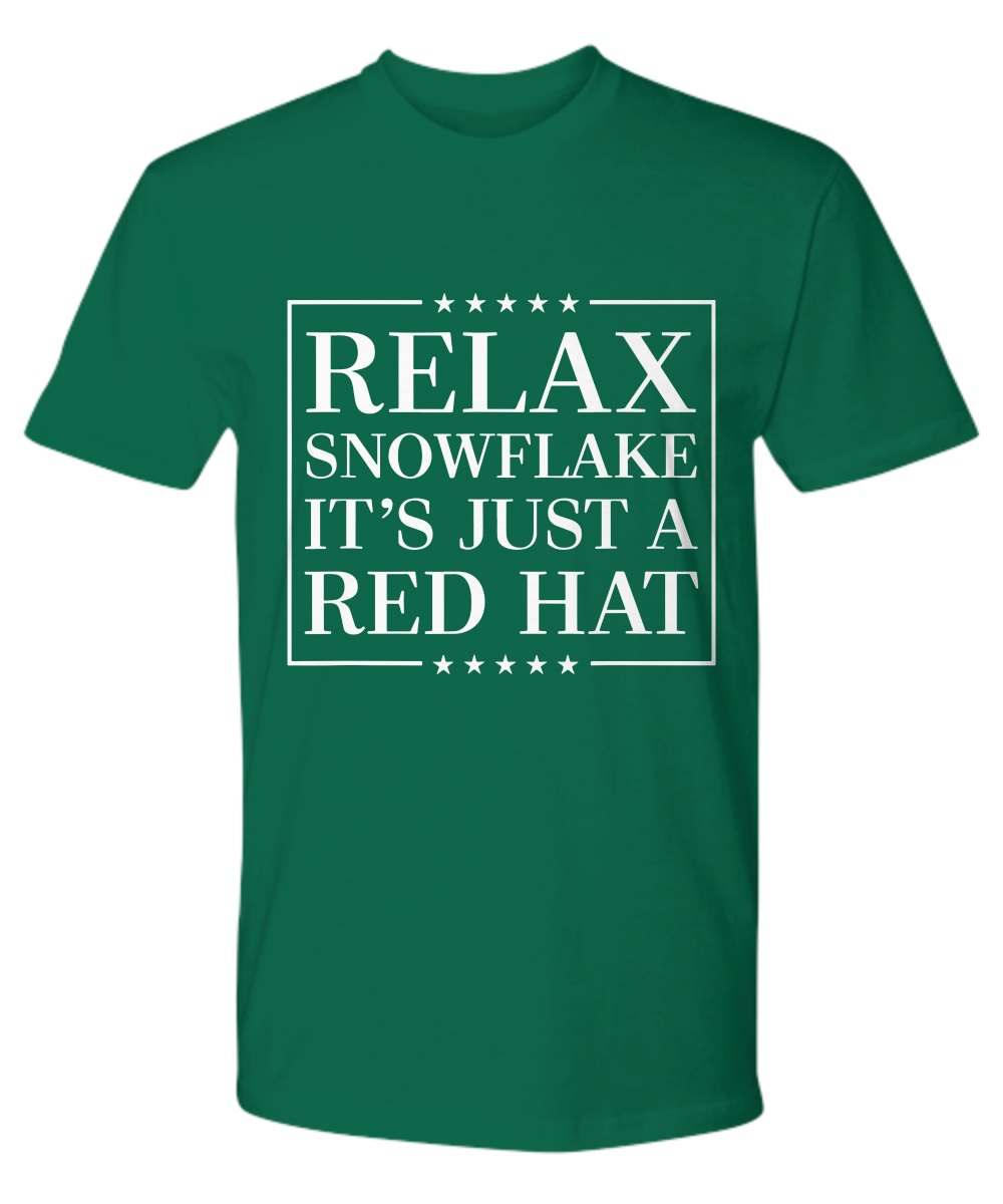 Relax Snowflake It's Just a Red Hat Anti Trump Premium Shirt