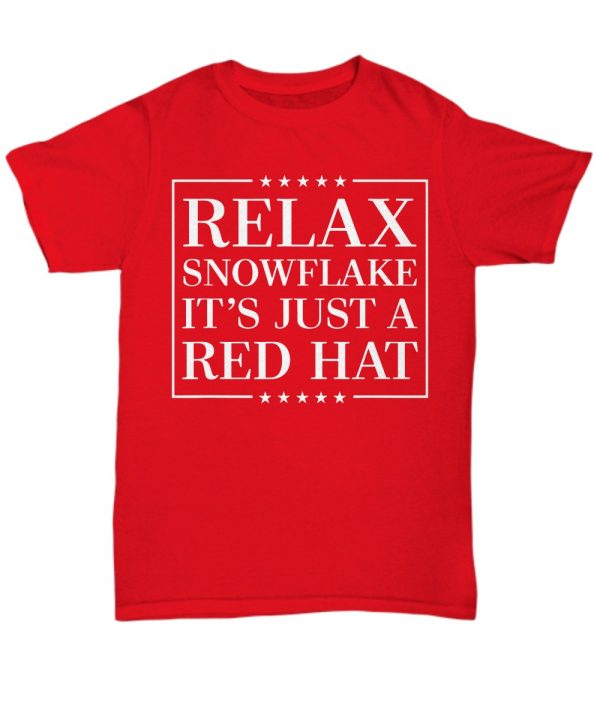 Relax Snowflake It's Just a Red Hat Anti Trump Shirt