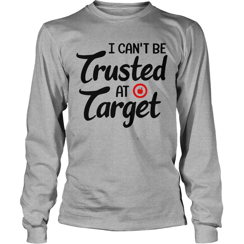 Teacher I can't be trusted at target long sleeve