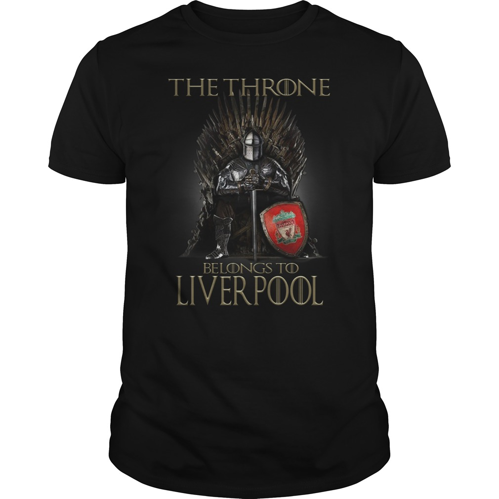 Top Game of Thrones The Throne Belongs to Liverpool unisex shirt