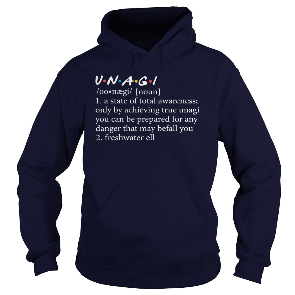 Unagi a state of total awareness only by achieving true unagi hoodie