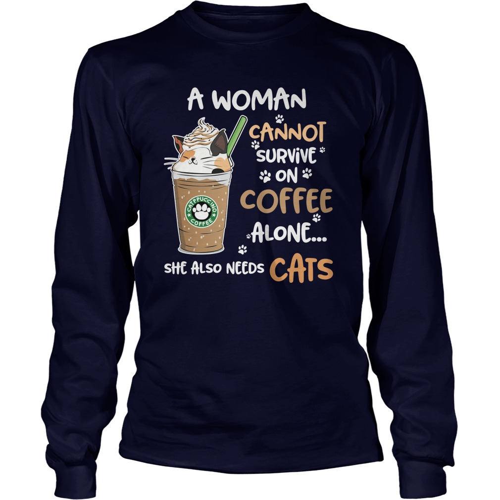 A woman cannot survive on coffee alone she also needs cats long sleeve