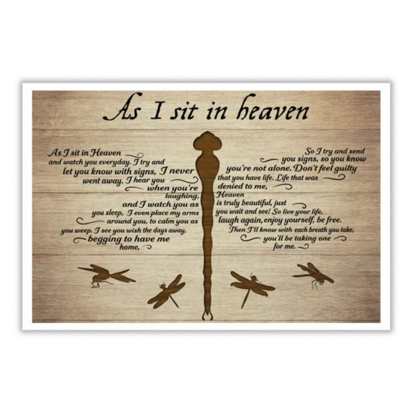 Dragonfly as I sit in heaven and watch you everyday poster