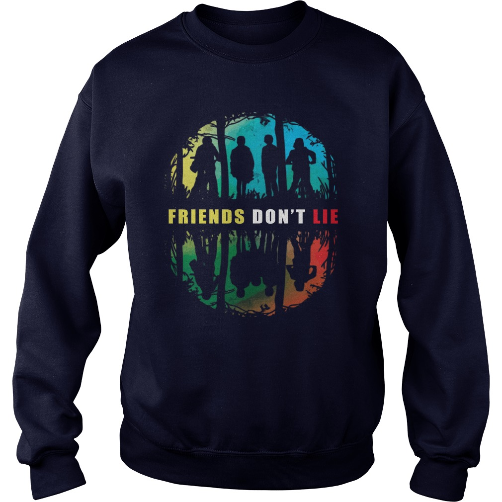 Friends Don't Lie Stranger Things Sweatshirt