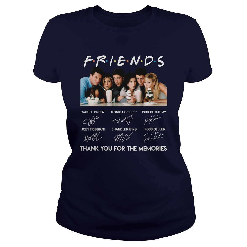Friends Thank You For The Memories Signature Lady Shirt