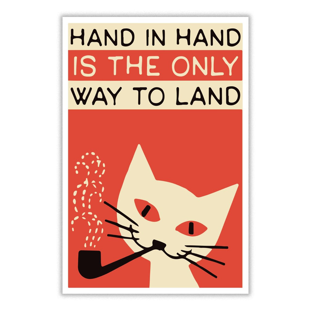 Hand in hand is the only way to land small poster