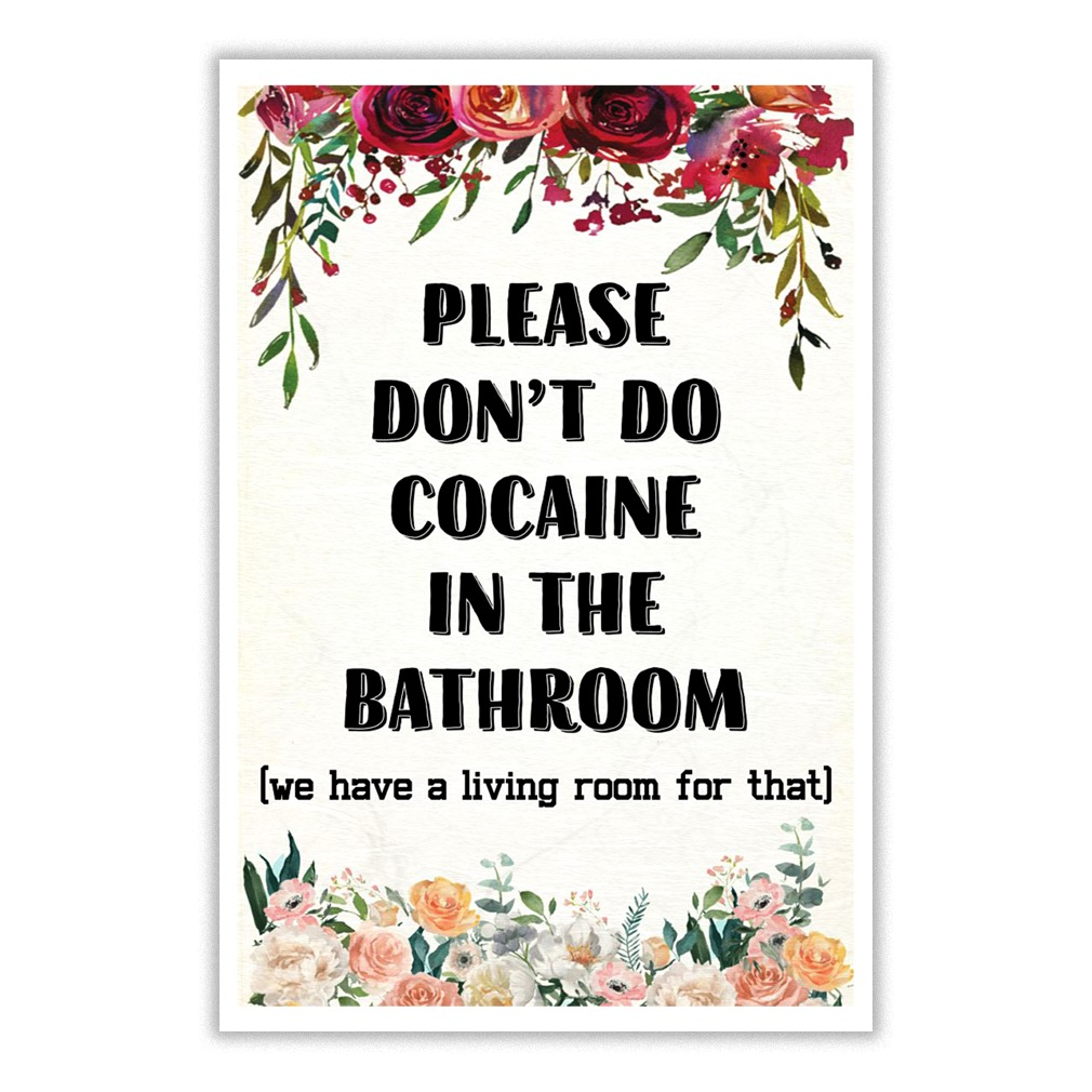 Please Don't Do Cocaine In The Bathroom Small Poster