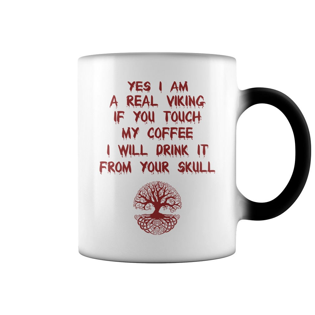 Yes I am A Real Viking My Coffee I Will Drink It From The Skull Color Change Mug