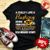 A child's life is flashing before your eyes shirt