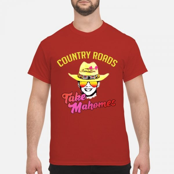 Country Roads Take Mahomes Patrick Mahomes Kansas City Chiefs Shirt