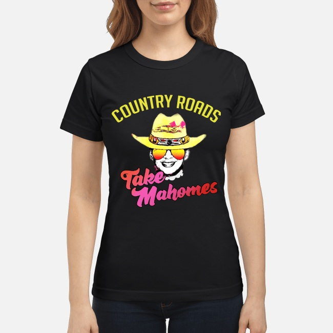 Country Roads Take Mahomes Patrick Mahomes Kansas City Chiefs Women Shirt