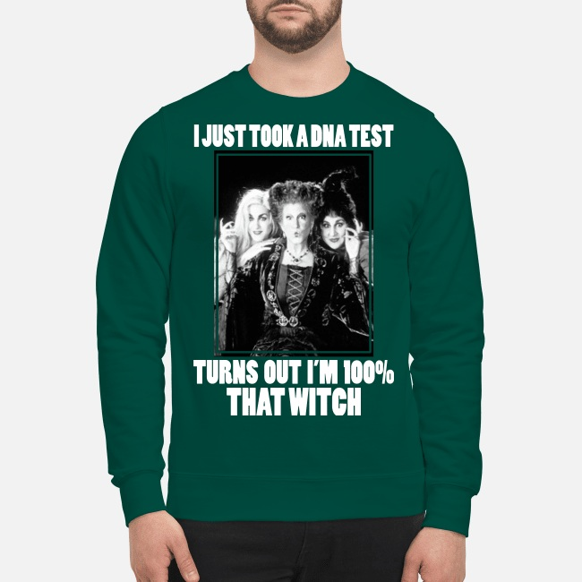 Hocus Pocus I just took a DNA test turns out I'm 100% that witch sweatshirt