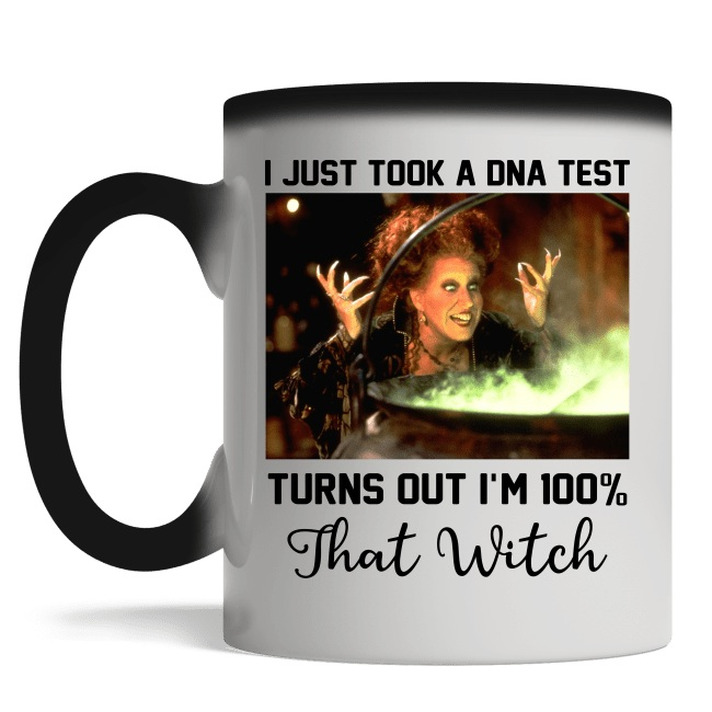 I just took a DNA test turns out I'm 100% that witch magic mug