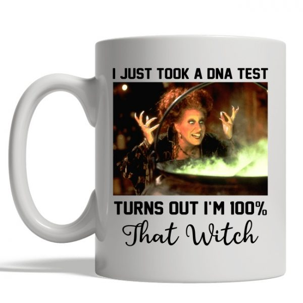 I just took a DNA test turns out I'm 100% that witch mug