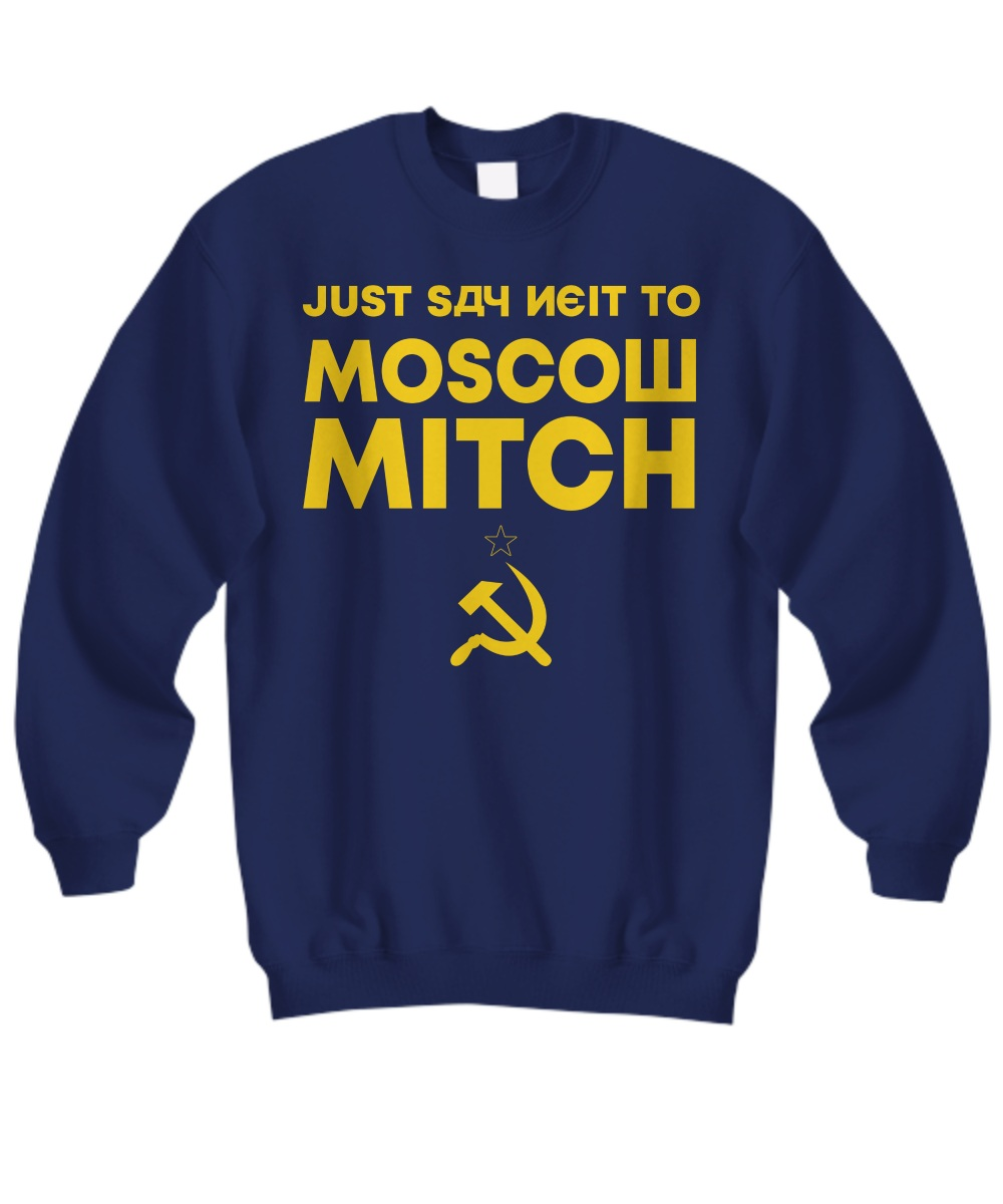 Just say nyet to Moscow Mitch Sweatshirt