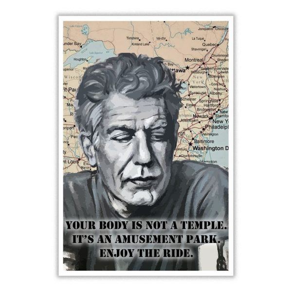 RIP Anthony Bourdain your body is not a temple poster